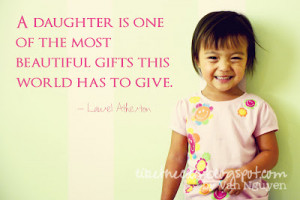 Quotes About Daughters Love For Parents: A Daughter Isone Of The Most ...
