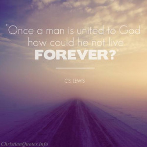 CS-Lewis-Quote-Living-Forever.jpg