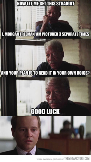 funny Morgan Freeman voice photo