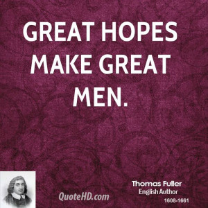 great hopes make men inspirational quotes for