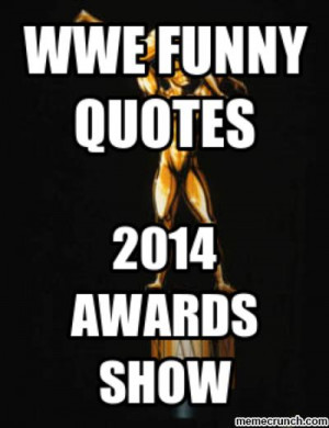 Funny WWE Quotes