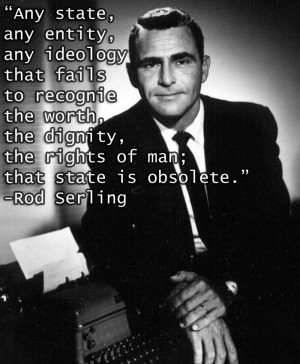 – Rod Serling motivational inspirational love life quotes sayings ...