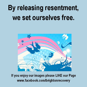 By releasing resentment, we set ourselves free