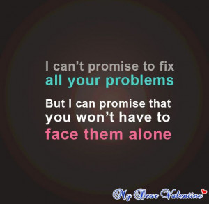 can't promise to fix all your problems, but I can promise you won't ...