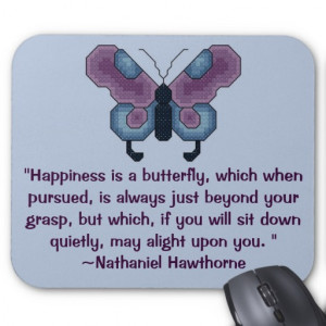 Happiness is a butterfly-Nathaniel Hawthorne Quote Mouse Pad