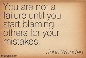 Don't blame others for your mistakes Y^_^ don't say all men are the ...
