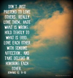 loving others bec4 beyondthepic more romans 12 9 10 inspiration quotes ...