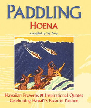 Hoena: Hawaiian Proverbs and Inspirational Quotes Celebrating Hawaii ...