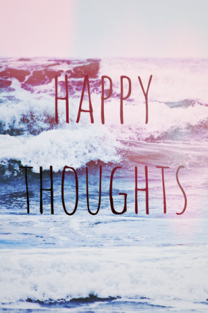 beach, happy, happy thoughts, love, ocean, quote, real, thoughts, true ...