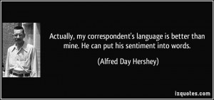 More Alfred Day Hershey Quotes