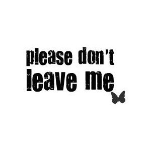 please dont leave me - quote by court (: use!