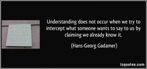 does not occur when we try to intercept what someone wants to say ...