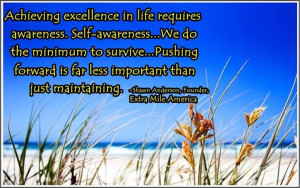 Achieving excellence in life requires awareness. Self-awareness. Too ...