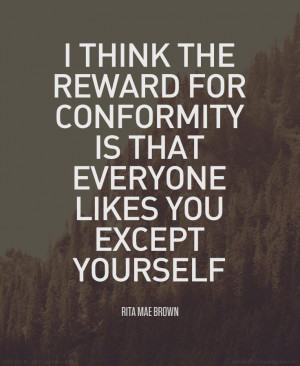 Rita-Mae-Brown-Conformity-Quote.jpg