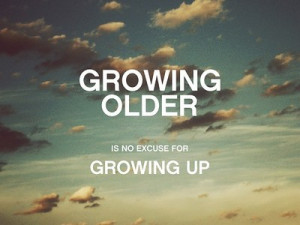 quotations image quotes typography sayings growing growing older ...