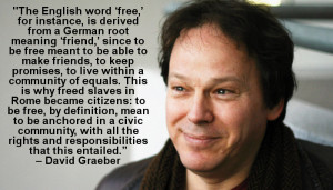 David Graeber Quote Debt Friendship Freedom