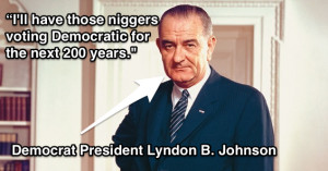 ... Lyndon Johnson, a 'good ole boy Southern Democrat' known for his