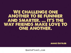 Design your own photo quotes about friendship - We challenge one ...