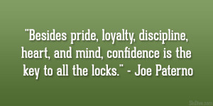 Besides pride, loyalty, discipline, heart, and mind, confidence is the ...