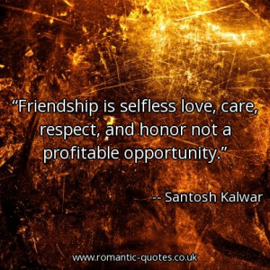 friendship-is-selfless-love-care-respect-and-honor-not-a-profitable ...