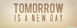Tomorrow Is A New Day