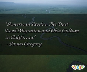 Dust Bowl Quotes http://www.famousquotesabout.com/quote/American ...