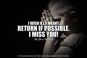 Missing You Quotes - I wish RIP meant