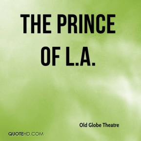 Old Globe Theatre - The Prince of L.A.