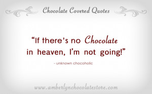 Chocolate in Heaven… Chocolate Quote