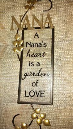 Nana's heart is a garden of love