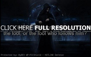 movie, star wars, quotes, sayings, fool, follow, famous quote