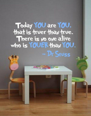 dr seuss you are true cute inspirational image quotes kids book author ...