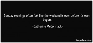 Weekends Over Quotes