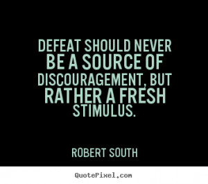 Robert South Motivational Wall Quotes