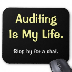 Auditing Is My Life - Motivational Auditor Quote mousepad