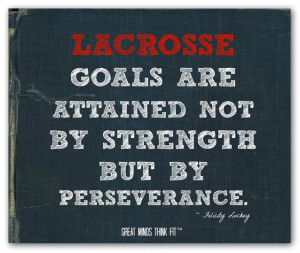 lacrosse perseverance poster 007 lacrosse goals are attained not by ...