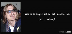 quote-i-used-to-do-drugs-i-still-do-but-i-used-to-too-mitch-hedberg ...
