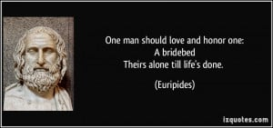 Love And Honor Quotes One man should love and honor