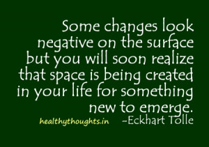 ... being created in your life for something new to emerge-Eckhart Tolle