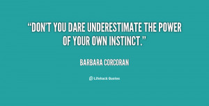 quote-Barbara-Corcoran-dont-you-dare-underestimate-the-power-of-109661 ...
