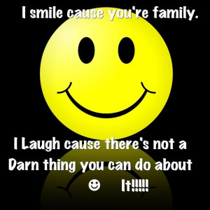 smile cause your family