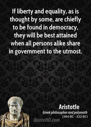 aristotle-equality-quotes-if-liberty-and-equality-as-is-thought-by ...