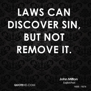 Laws can discover sin, but not remove it.