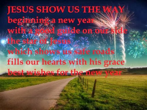Jesus Show Us The Way Beginning A New Year With A Good Guide On Our ...