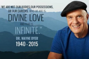 tribute to Dr Wayne Dyer, one of my all-time heroes. Plus – funny ...