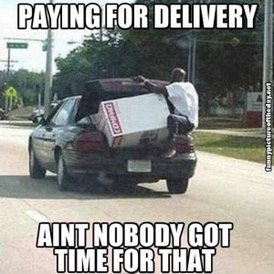 Paying For Delivery Aint Nobody Got Time For That Meme Funny Black Guy ...