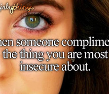 compliment, compliments, girl quotes, insecure, just girly things ...