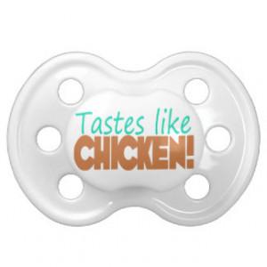Tastes Like Chicken Funny Saying Unisex