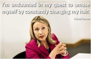 Hillary Clinton Famous Funny Quote