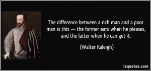 The difference between a rich man and a poor man is this — the ...